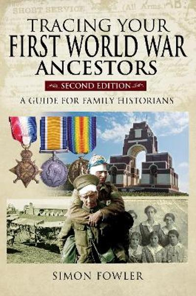 Tracing Your First World War Ancestors - Second Edition - Simon Fowler