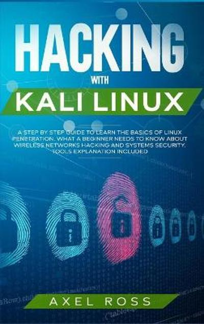 Hacking with Kali Linux - Axel Ross