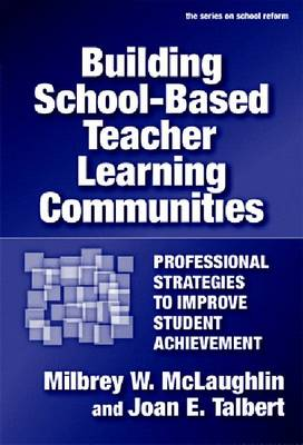 Building School-based Teacher Learning Communities - Milbrey Wallin McLaughlin