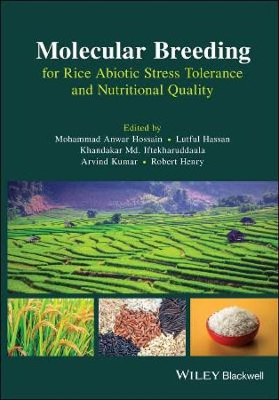 Molecular Breeding for Rice Abiotic Stress Tolerance and Nutritional Quality - Mohammad Anwar Hossain
