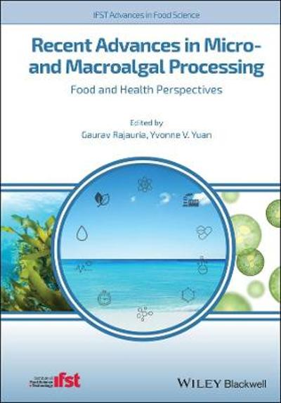 Recent Advances in Micro- and Macroalgal Processing - Gaurav Rajauria