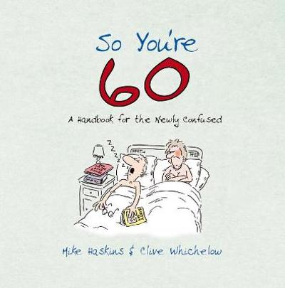 So You're 60! - Clive Whichelow