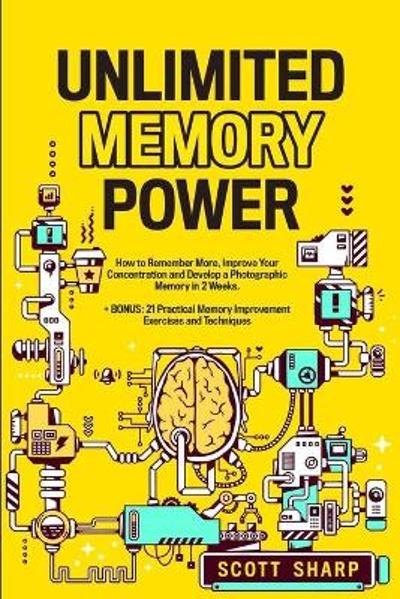 Unlimited Memory Power - Scott Sharp
