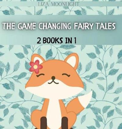 The Game Changing Fairy Tales - Liza Moonlight