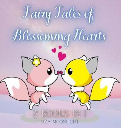 Fairy Tales of Blossoming Hearts - Liza Moonlight