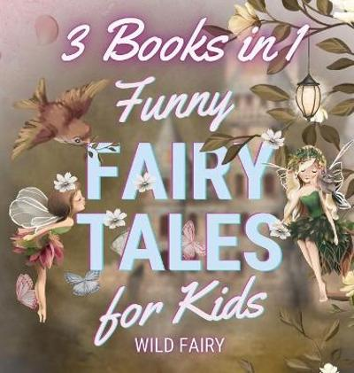 Funny Fairy Tales for Kids - Wild Fairy