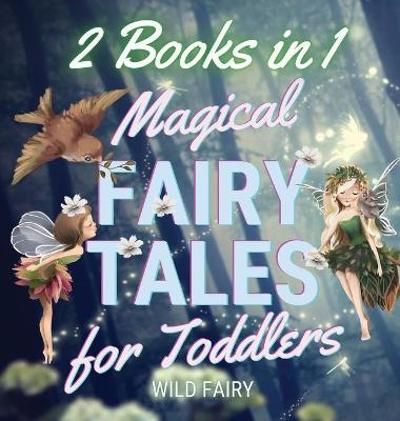 Magical Fairy Tales for Toddlers - Wild Fairy