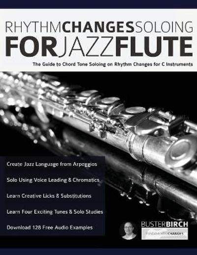 Rhythm Changes Soloing for Jazz Flute - Buster Birgh