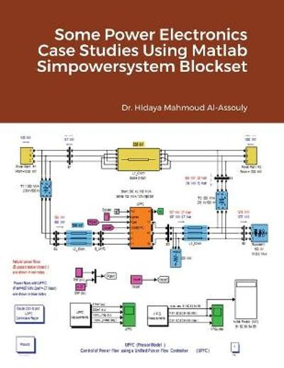 Some Power Electronics Case Studies Using Matlab Simpowersystem Blockset - Hidaya Mahmoud Al-Assouly