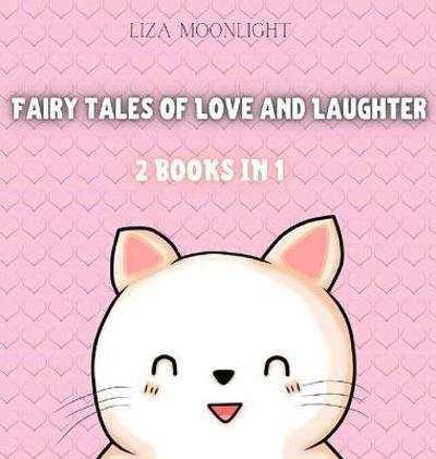 Fairy Tales of Love and Laughter - Liza Moonlight