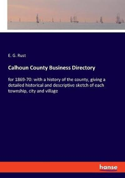 Calhoun County Business Directory - E G Rust