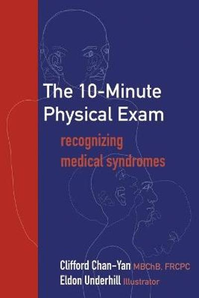 The 10-Minute Physical Exam - Clifford Chan-Yan