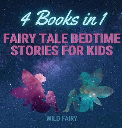 Fairy Tale Bedtime Stories for Kids - Wild Fairy