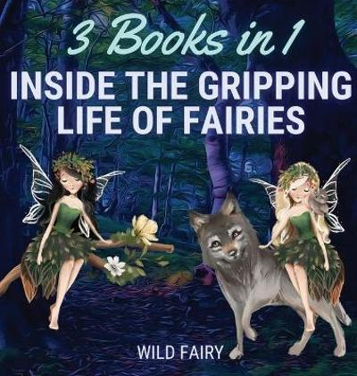Inside the Gripping Life of Fairies - Wild Fairy