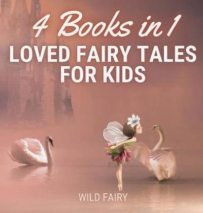 Loved Fairy Tales for Kids - Wild Fairy