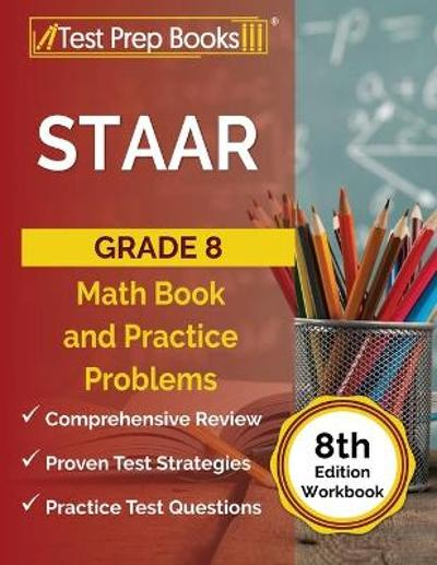 STAAR Grade 8 Math Book and Practice Problems [8th Edition Workbook] - Joshua Rueda