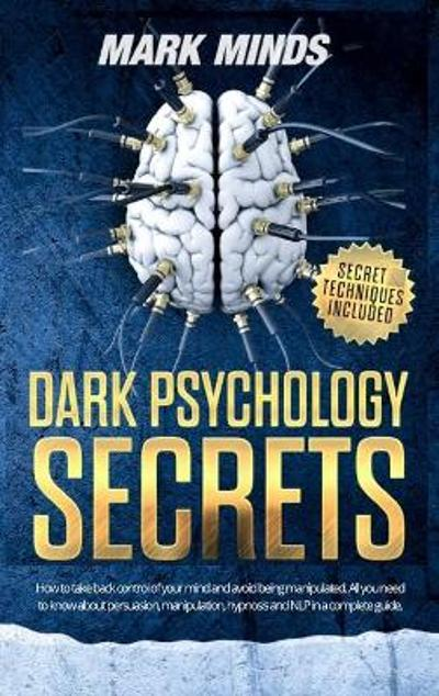 Dark Psychology Secrets - Mark Minds
