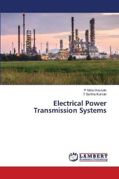 Electrical Power Transmission Systems - P Mabu Hussain