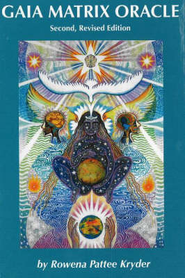 Gaia Matrix Oracle - Rowena Pattee Kryder