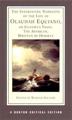 The Interesting Narrative of the Life of Olaudiah Equiano, or Gustav Vassa, the African - Olaudah Equiano