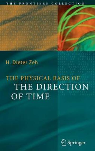The Physical Basis of The Direction of Time - H. Dieter Zeh