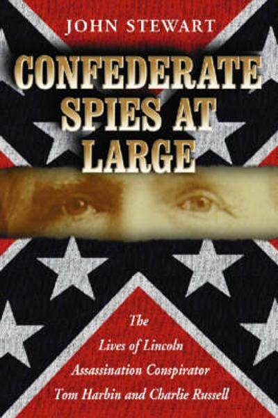 Confederate Spies at Large - John Stewart