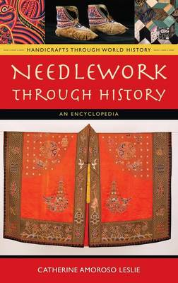 Needlework Through History - Catherine Amoroso Leslie