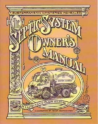 The Septic System Owner's Manual - Lloyd Kahn