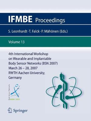 4th International Workshop on Wearable and Implantable Body Sensor Networks (BSN 2007) - Steffen Leonhardt