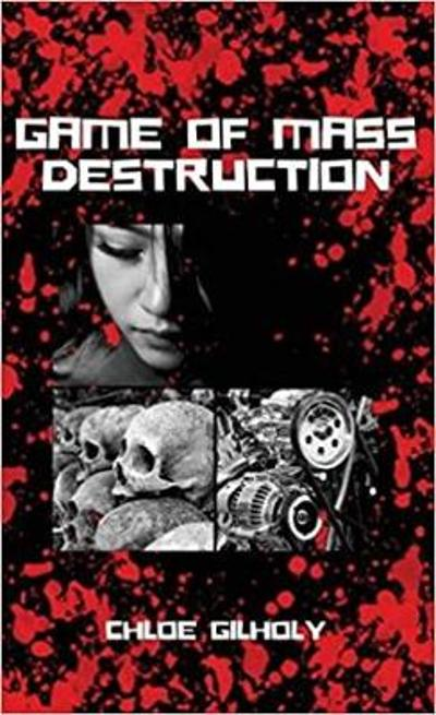 Game of Mass Destruction - Chloe Gilholy