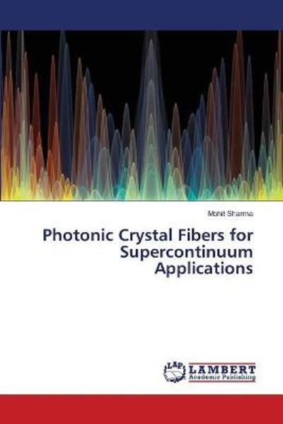 Photonic Crystal Fibers for Supercontinuum Applications - Mohit Sharma