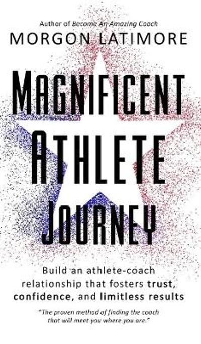 Magnificent Athlete Journey - Morgon Latimore