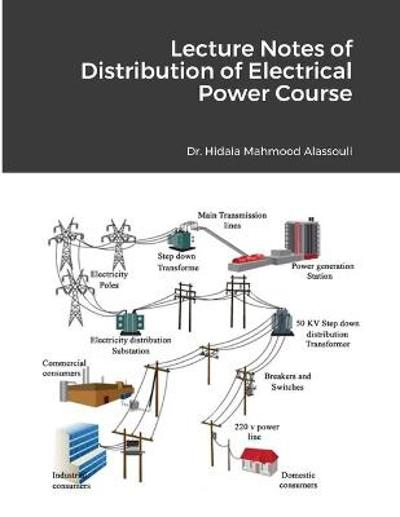 Lecture Notes of Distribution of Electrical Power Course - Hidaia Mahmood Alassouli