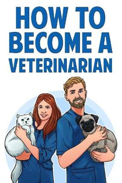 How to Become a Veterinarian - Karen Wilson