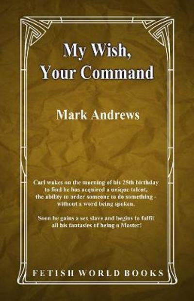 My Wish, Your Command - Mark Andrews
