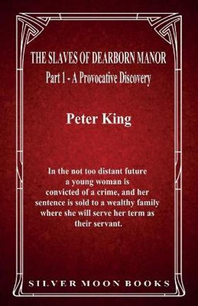 The Slaves of Dearborn Manor - Part 1 - Peter King
