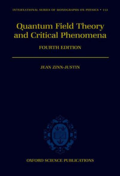 Quantum Field Theory and Critical Phenomena - Jean Zinn-Justin