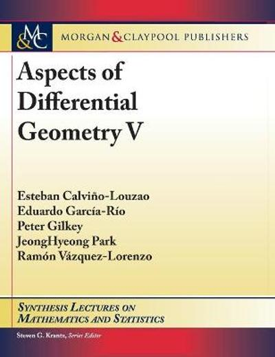 Aspects of Differential Geometry V - Esteban Calvino-Louzao