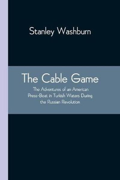 The Cable Game - Stanley Washburn