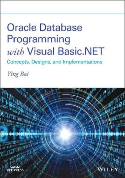 Oracle Database Programming with Visual Basic.NET - Ying Bai