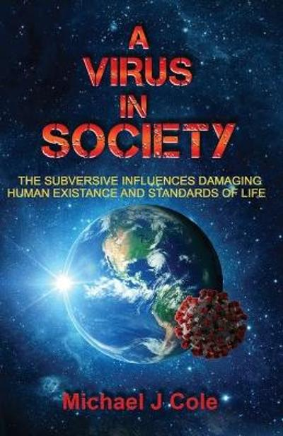 A Virus In Society - Michael J Cole