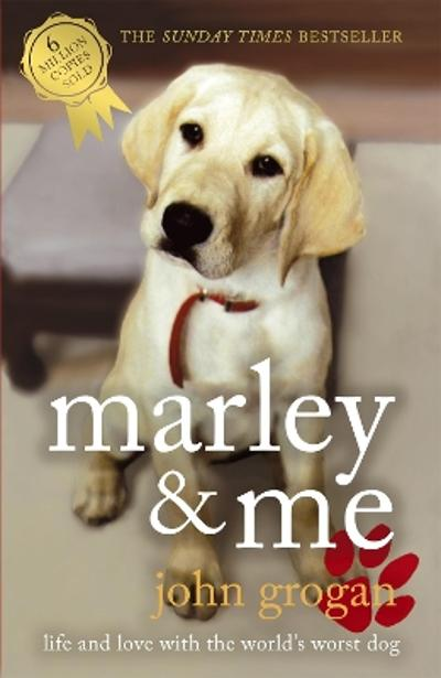 Marley and me - John Grogan