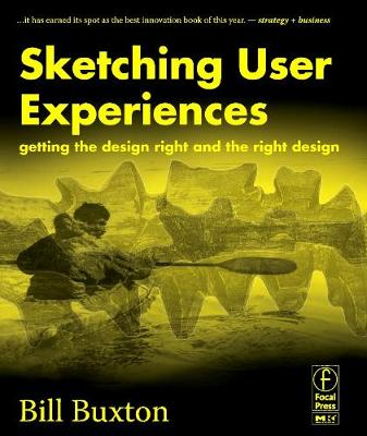 Sketching User Experiences - Bill Buxton