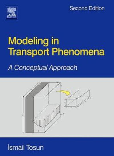 Modeling in Transport Phenomena - Ismail Tosun