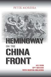 Hemingway on the China Front - Peter Moreira