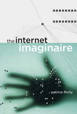The Internet Imaginaire - Patrice Flichy