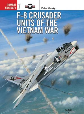 F-8 Crusader Units of the Vietnam War - Peter B. Mersky