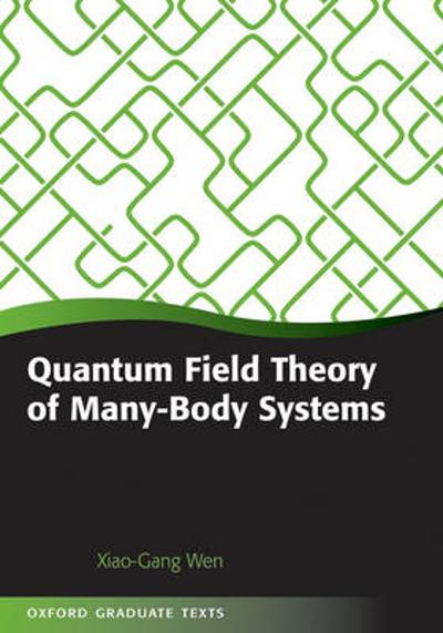 Quantum Field Theory of Many-Body Systems - Xiao-Gang Wen