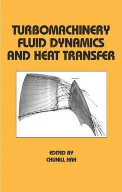 Turbomachinery Fluid Dynamics and Heat Transfer - Chunhill Hah