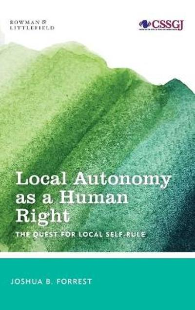 Local Autonomy as a Human Right - Joshua B. Forrest